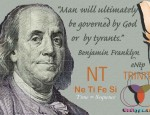 "Benjamin Franklyn ENTP - Quote: ""Man will Ultimately be governed by God or by Tyrants"""