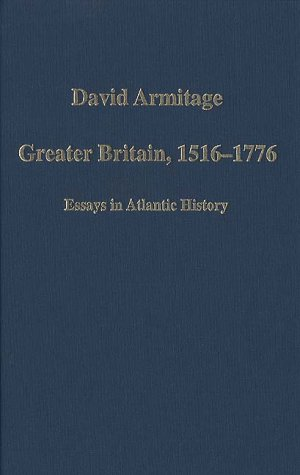 David Armitage - Greater Britain 1516-1776 - exactly 260 years or 50% of a Biblical Empire